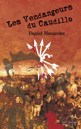 Les Vendangeurs du Caudillo - Daniel Hernandez