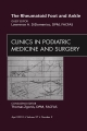 Rheumatoid Foot and Ankle, An Issue of Clinics in Podiatric Medicine and Surgery