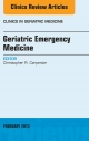 Geriatric Emergency Medicine, An Issue of Clinics in Geriatric Medicine,