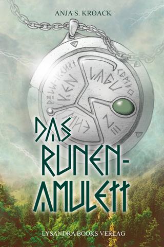 Das Runen-Amulett - Anja S. Kroack