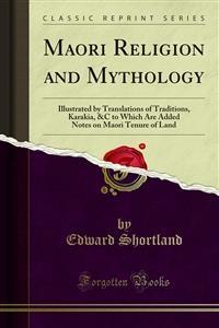 Maori Religion and Mythology - Edward Shortland