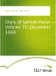 Diary of Samuel Pepys - Volume 70: December 1668 - Samuel Pepys