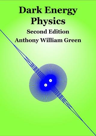 Dark Energy Physics - Anthony William Green