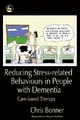 Reducing Stress-related Behaviours in People with Dementia