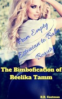 Ebook The Bimbofication Of Reelika Tamm Von B R Eastman Isbn 978