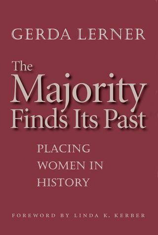 The Majority Finds Its Past - Gerda Lerner