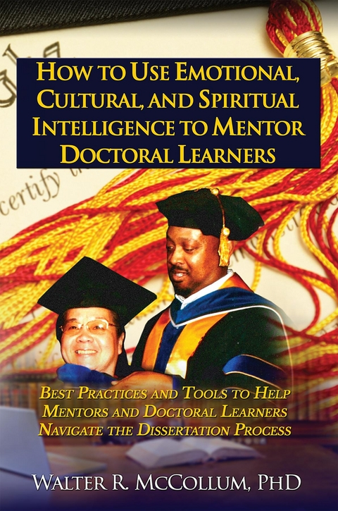 How to Use Emotional Intelligence, Cultural Intelligence and Spiritual  Intelligence to Mentor Doctoral Learners (eBook)