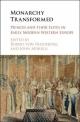 Monarchy Transformed - Robert von Friedeburg;  John Morrill