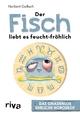 Der Fisch liebt es feucht-fröhlich - Norbert Golluch