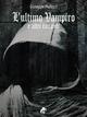 L'ultimo Vampiro e altri racconti - Giuseppe Mallozzi