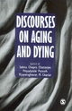 Discourses on Aging and Dying