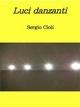 Luci danzanti - Sergio Cioli