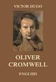 Oliver Cromwell - Victor Hugo