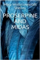 Proserpine and Midas - Mary Wollstonecraft Shelley