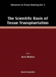SCIENTIFIC BASIS OF TISSUE TRANSPLANTATION, THE