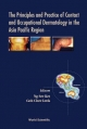 PRINCIPLES AND PRACTICE OF CONTACT AND OCCUPATIONAL DERMATOLOGY IN THE ASIA-PACIFIC REGION, THE