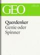 Querdenker: Genie oder Spinner? (GEO eBook Single) - GEO Magazin;  GEO eBook;  Geo