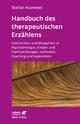 Handbuch des therapeutischen Erzählens - Stefan Hammel