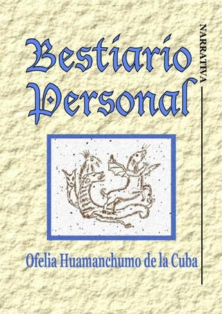 Bestiario Personal - Ofelia Huamanchumo de la Cuba