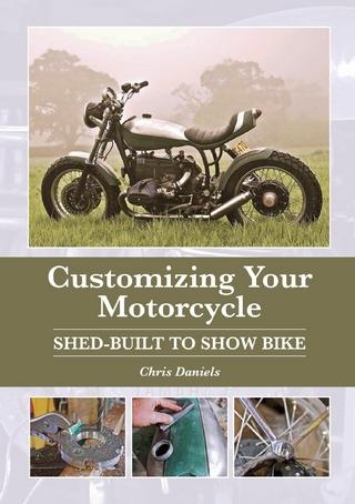 Customizing Your Motorcycle - Chris Daniels
