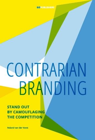 Contrarian Branding - Roland van der Vorst