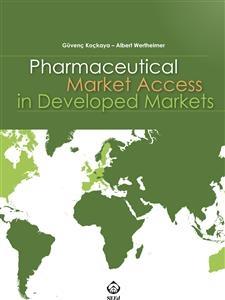 Pharmaceutical Market Access in Developed Markets - Güvenç Koçkaya; Albert Wertheimer