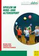 Spielen im Herz- und Alterssport - Michael Kolb;  Christina Steininger;  Barbara Kolb