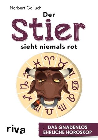 Der Stier sieht niemals rot - Norbert Golluch