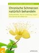 Chronische Schmerzen natürlich behandeln - Dr. med. Heike Bueß-Kovács;  Birgit Kaltenthaler
