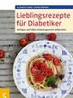 Lieblingsrezepte für Diabetiker - Elisabeth Lange;  Astrid Büscher