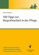 100 Fragen zur Biografiearbeit - Esther Matolycz