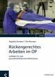 Rückengerechtes Arbeiten im OP - Angelika Ammann; Tim Ammann