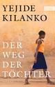Der Weg der Töchter - Yejide Kilanko