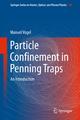 Particle Confinement in Penning Traps - Manuel Vogel
