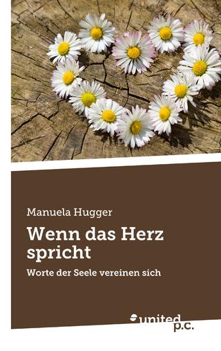 Wenn das Herz spricht - Manuela Hugger