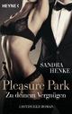 Pleasure Park. Zu deinem Vergnügen - Sandra Henke