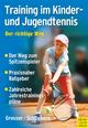 Training im Kinder- und Jugendtennis - Richard Schönborn;  Manfred Grosser