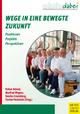 Wege in eine bewegte Zukunft - Volker Scheid;  Manfred Wegner;  Sascha Creutzburg;  Florian Pochstein
