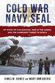 Cold War Navy SEAL - James M. Hawes;  Mary Ann Koenig