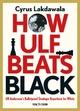 How Ulf Beats Black - Cyrus Lakdawala