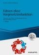 Führen ohne Vorgesetztenfunktion - inkl. Arbeitshilfen online - Daniela Krämer;  Kathrein Lammert;  Silke Weigang