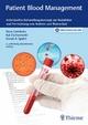 Patient Blood Management - Hans Gombotz;  Kai Zacharowski;  Donat Rudolf Spahn