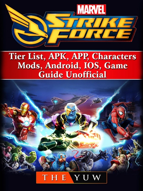 Marvel Strike Force, Tier List, APK, APP, Characters, Mods, Android, IOS,  Game Guide Unofficial (eBook)