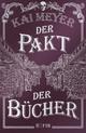 Der Pakt der Bücher - Kai Meyer