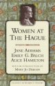 Women at the Hague - Jane Addams; Emily G. Balch; Alice Hamilton