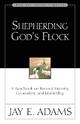 Shepherding God's Flock - Jay E. Adams
