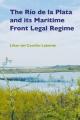 The Rio de la Plata and its Maritime Front Legal Regime - Lilian Del Castillo