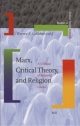 Marx, Critical Theory, and Religion - Warren Goldstein