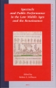 Spectacle and Public Performance in the Late Middle Ages and the Renaissance - Robert E. Stillman