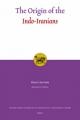 The Origin of the Indo-Iranians - Elena E. Kuz'mina; James P. Mallory